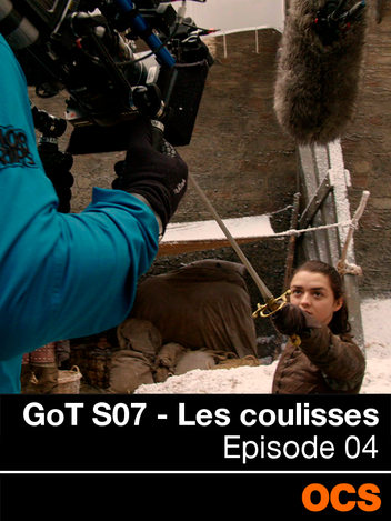 GoT S07 - Les coulisses - EP04