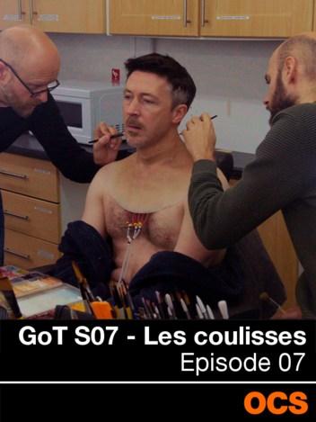 GoT S07 - Les coulisses - EP07